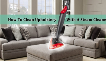 How To Clean Upholstery With A Steam Cleaner?