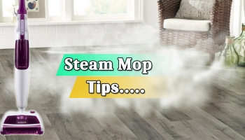 Simple Tips and Tricks to use Steam Mop Perfectly